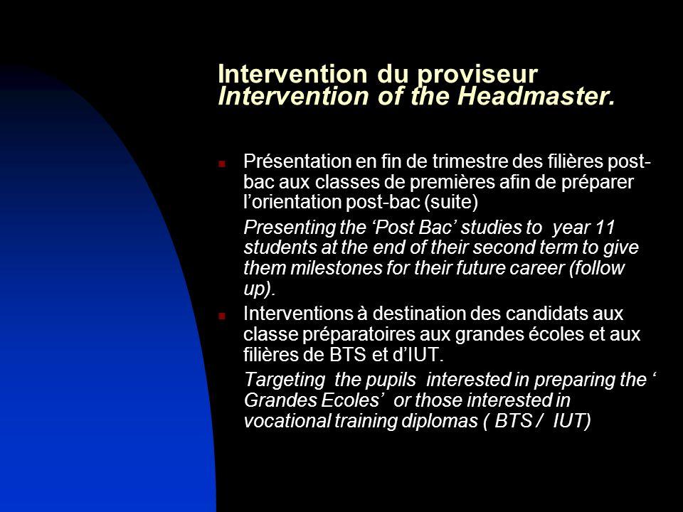 Intervention du proviseur Intervention of the Headmaster. Présentation en fin de trimestre des filières post- bac aux classes de premières afin de pré