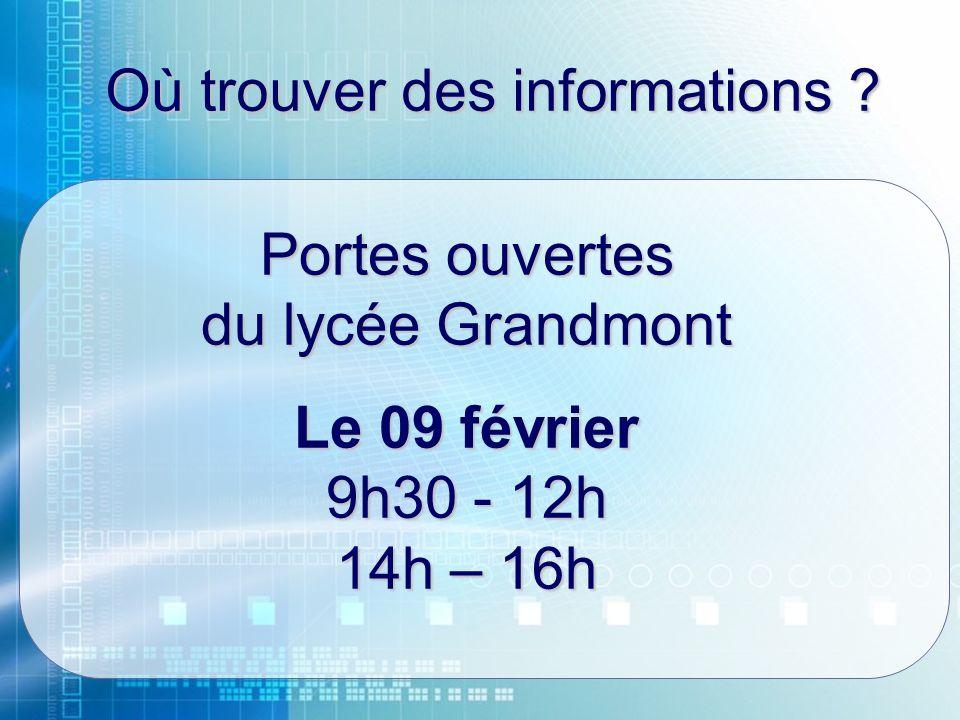 Où trouver des informations ? Portes ouvertes du lycée Grandmont Le 09 février 9h30 - 12h 14h – 16h