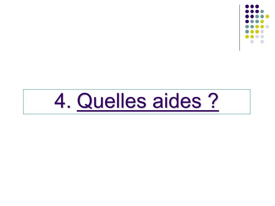 4.Quelles aides ?