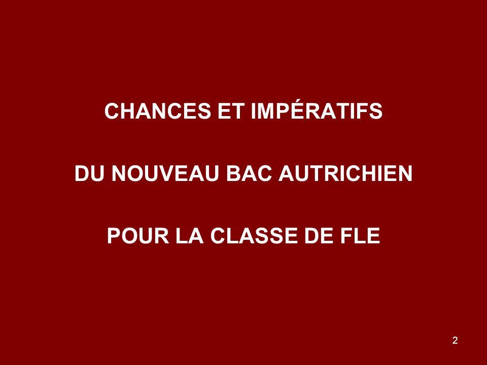 2 CHANCES ET IMPÉRATIFS DU NOUVEAU BAC AUTRICHIEN POUR LA CLASSE DE FLE