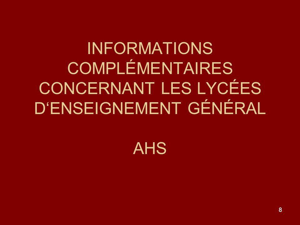 8 INFORMATIONS COMPLÉMENTAIRES CONCERNANT LES LYCÉES DENSEIGNEMENT GÉNÉRAL AHS