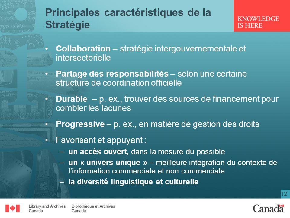 12 Principales caractéristiques de la Stratégie Collaboration – stratégie intergouvernementale et intersectorielle Partage des responsabilités – selon