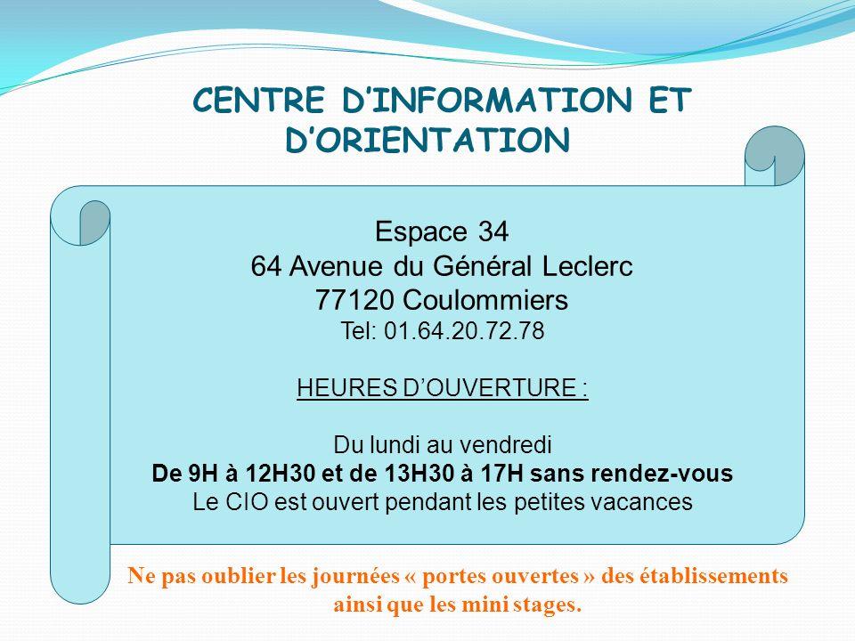 CENTRE DINFORMATION ET DORIENTATION Espace 34 64 Avenue du Général Leclerc 77120 Coulommiers Tel: 01.64.20.72.78 HEURES DOUVERTURE : Du lundi au vendr
