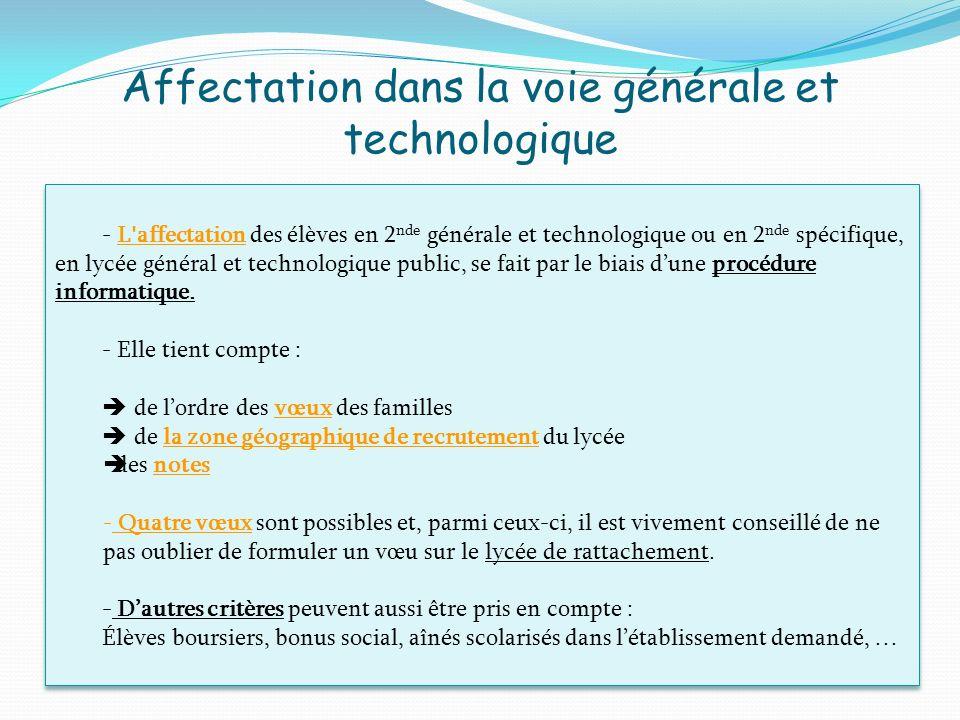 - L'affectation des élèves en 2 nde générale et technologique ou en 2 nde spécifique, en lycée général et technologique public, se fait par le biais d