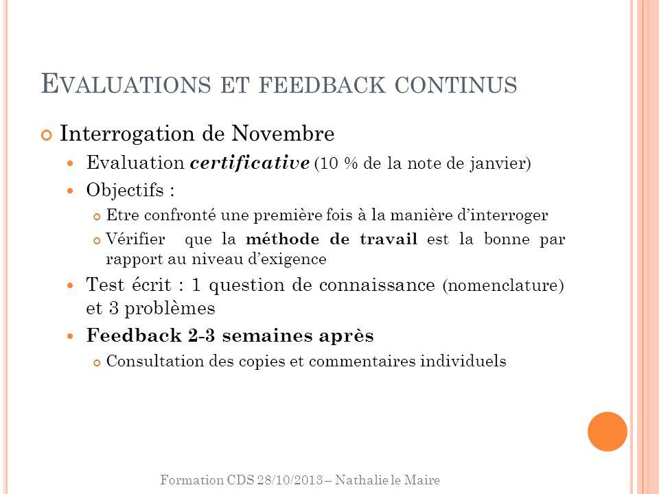 Formation CDS 28/10/2013 – Nathalie le Maire E VALUATIONS ET FEEDBACK CONTINUS Interrogation de Novembre Evaluation certificative (10 % de la note de