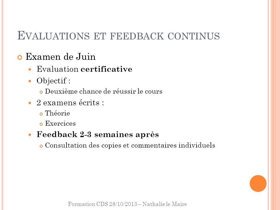 Formation CDS 28/10/2013 – Nathalie le Maire E VALUATIONS ET FEEDBACK CONTINUS Examen de Juin Evaluation certificative Objectif : Deuxième chance de r
