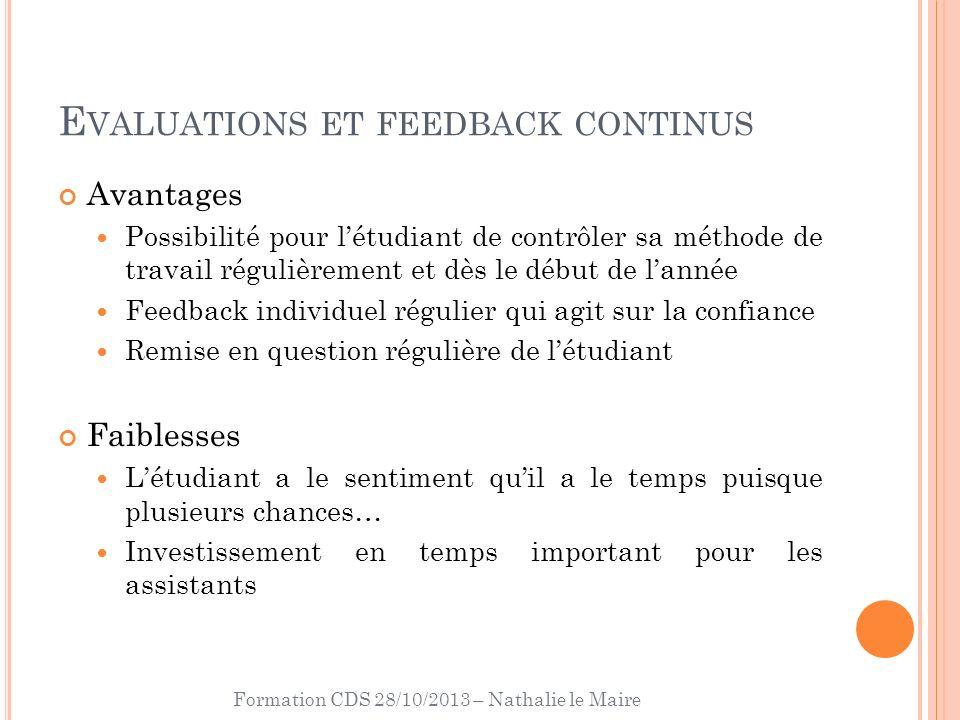 Formation CDS 28/10/2013 – Nathalie le Maire E VALUATIONS ET FEEDBACK CONTINUS Avantages Possibilité pour létudiant de contrôler sa méthode de travail