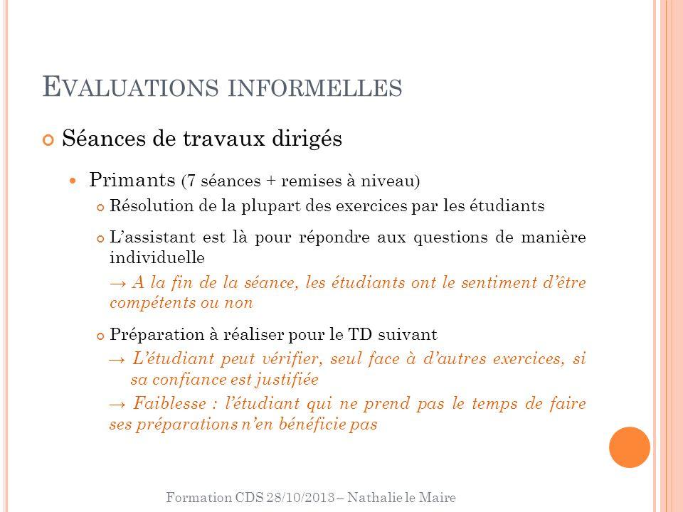 Formation CDS 28/10/2013 – Nathalie le Maire E VALUATIONS INFORMELLES Séances de travaux dirigés Primants (7 séances + remises à niveau) Résolution de