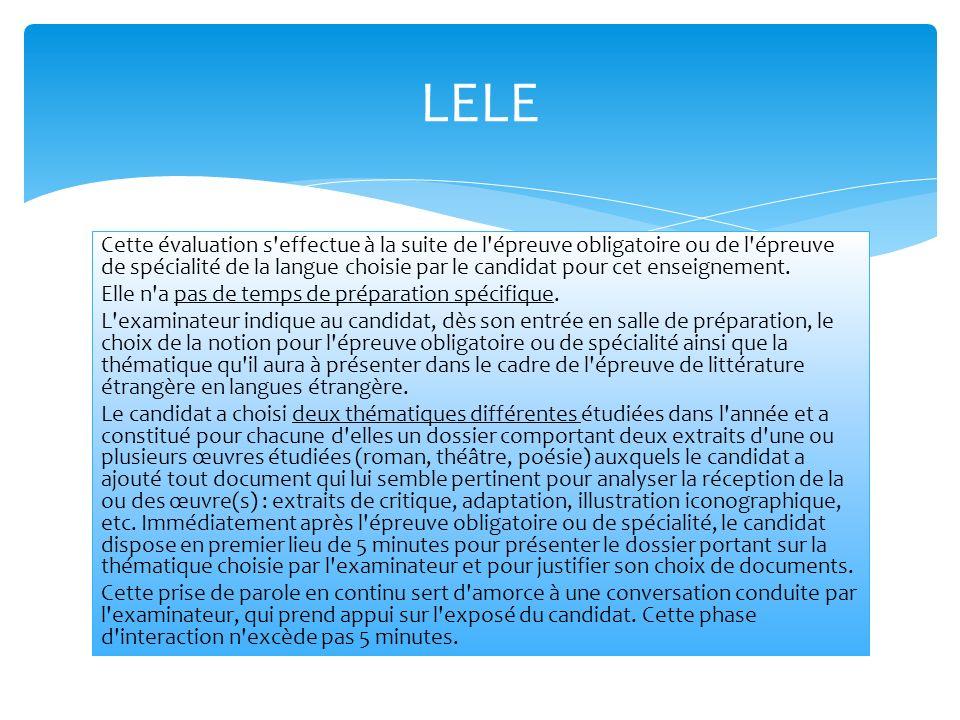 Cette évaluation s'effectue à la suite de l'épreuve obligatoire ou de l'épreuve de spécialité de la langue choisie par le candidat pour cet enseigneme