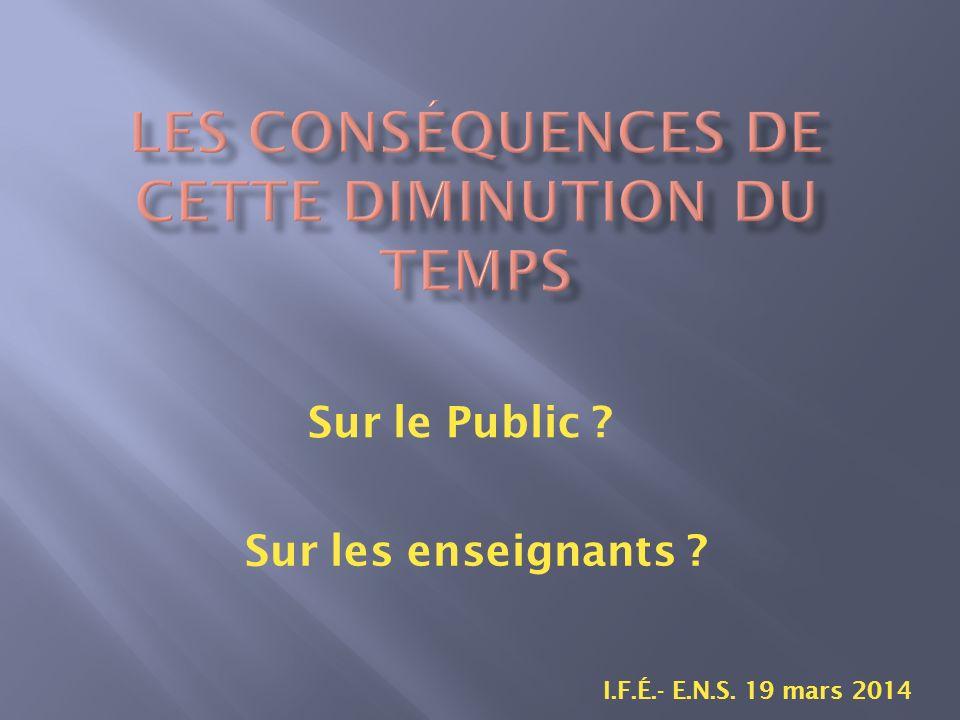 Sur le Public I.F.É.- E.N.S. 19 mars 2014 Sur les enseignants