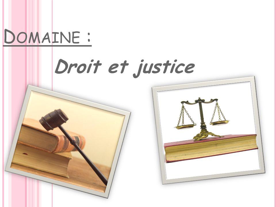 D OMAINE : Droit et justice