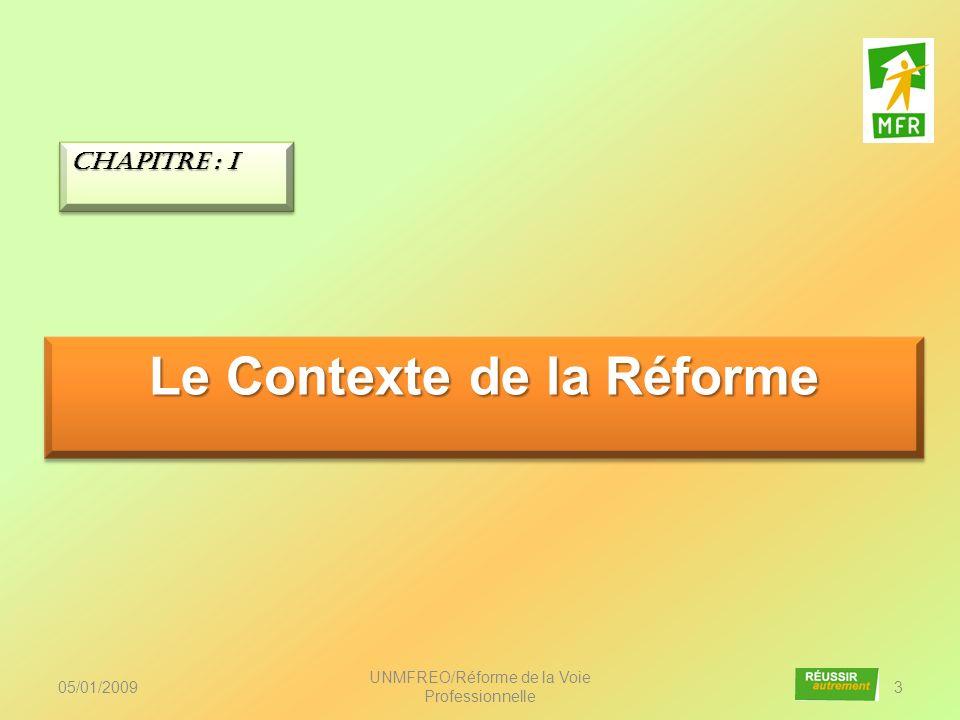 05/01/2009 UNMFREO/Réforme de la Voie Professionnelle 54 Pour aller plus loin… Chapitre : vii