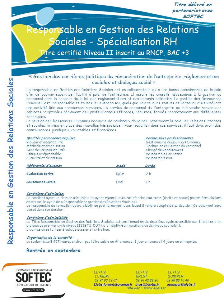 Responsable en Gestion des Relations Sociales - Spécialisation RH Titre certifié Niveau II inscrit au RNCP, BAC +3 « Gestion des carrières, politique