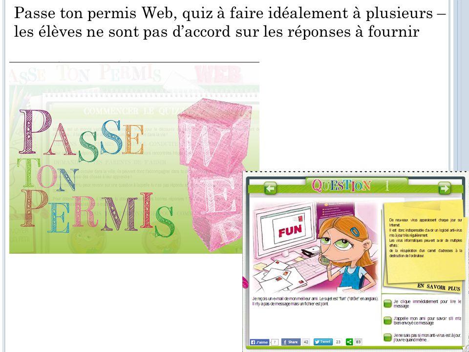 Passe ton permis Web, quiz à faire idéalement à plusieurs – les élèves ne sont pas daccord sur les réponses à fournir