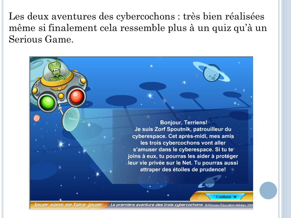 Les deux aventures des cybercochons : très bien réalisées même si finalement cela ressemble plus à un quiz quà un Serious Game.