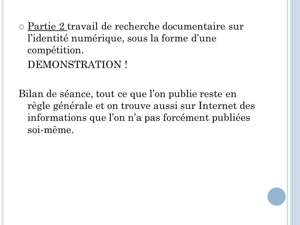 Partie 2 travail de recherche documentaire sur lidentité numérique, sous la forme dune compétition.