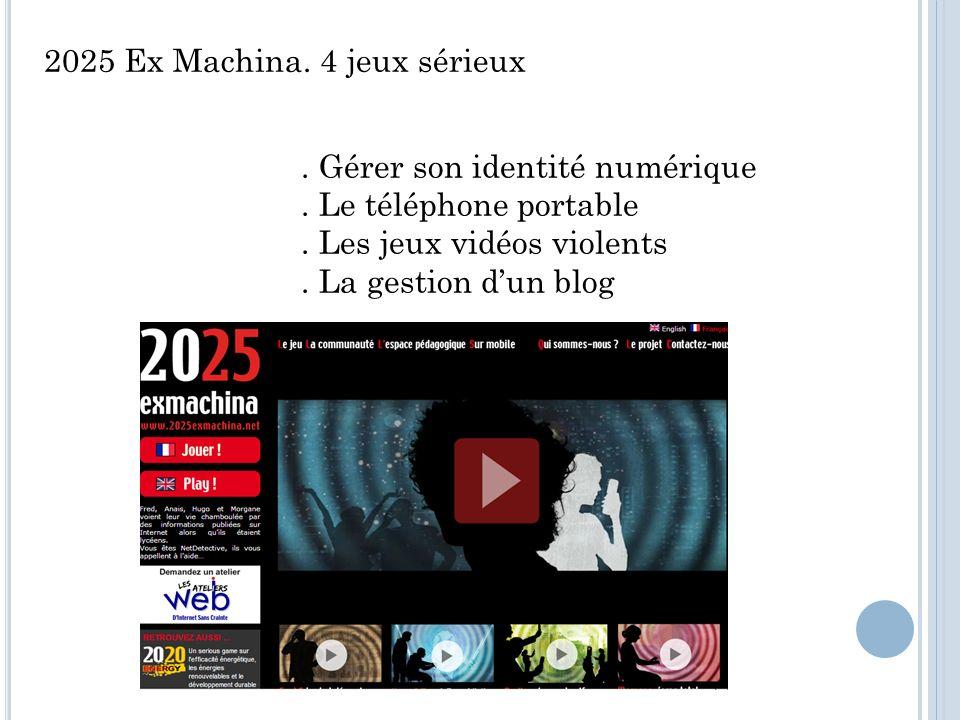 2025 Ex Machina. 4 jeux sérieux. Gérer son identité numérique.