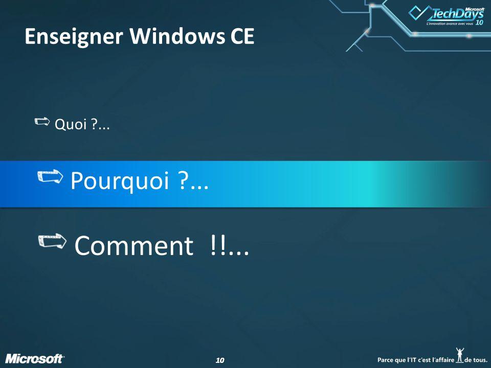 10 Enseigner Windows CE Quoi ?... Pourquoi ?... Comment !!...