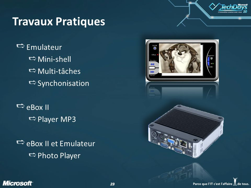23 Travaux Pratiques Emulateur Mini-shell Multi-tâches Synchonisation eBox II Player MP3 eBox II et Emulateur Photo Player