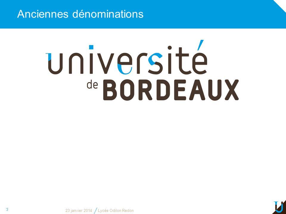 3 Université Bordeaux 1 Sciences et Technologies Université Bordeaux 2 Ségalen Université Bordeaux 4 Montesquieu Université Bordeaux 3 Montaigne Ancie