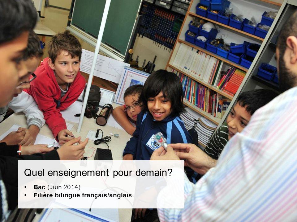 Quel enseignement pour demain Bac (Juin 2014) Filière bilingue français/anglais