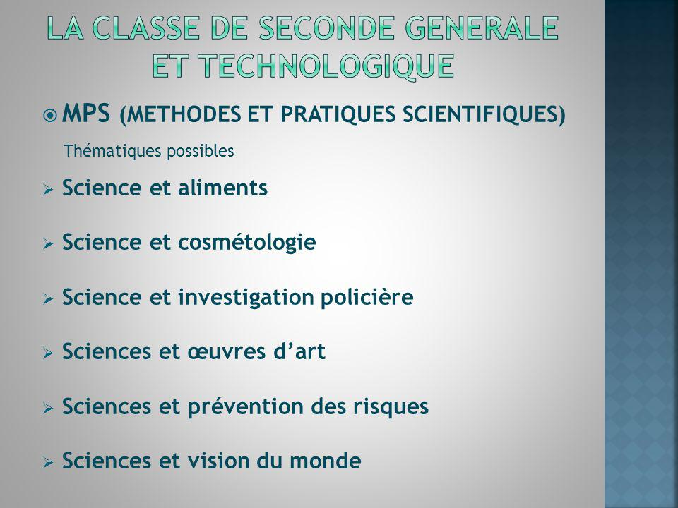 MPS (METHODES ET PRATIQUES SCIENTIFIQUES) Thématiques possibles Science et aliments Science et cosmétologie Science et investigation policière Science