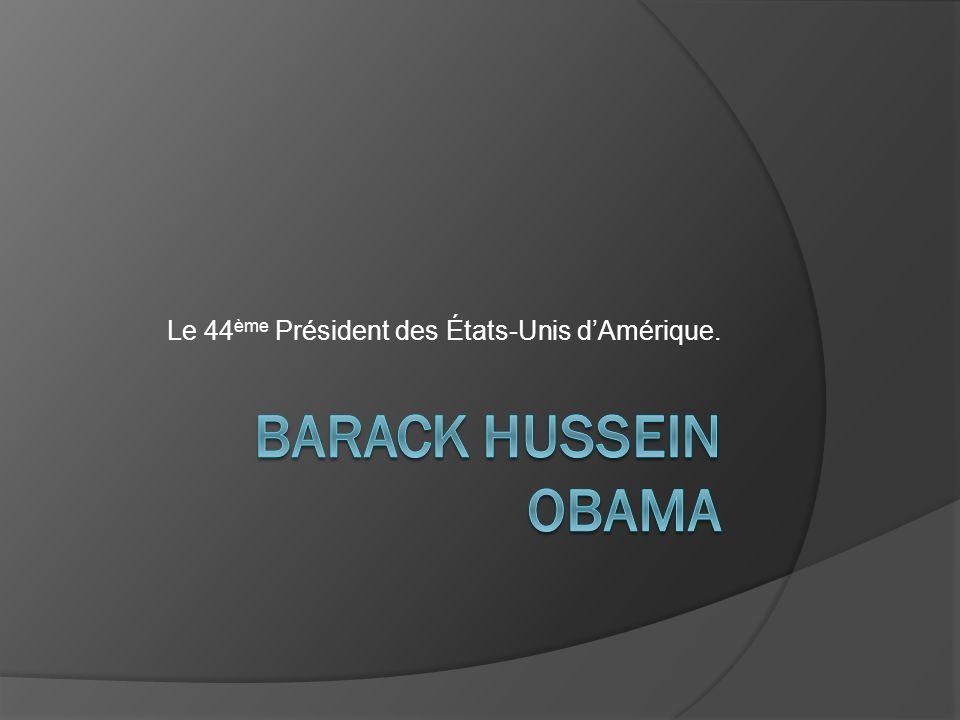 Le 44 ème Président des États-Unis dAmérique.