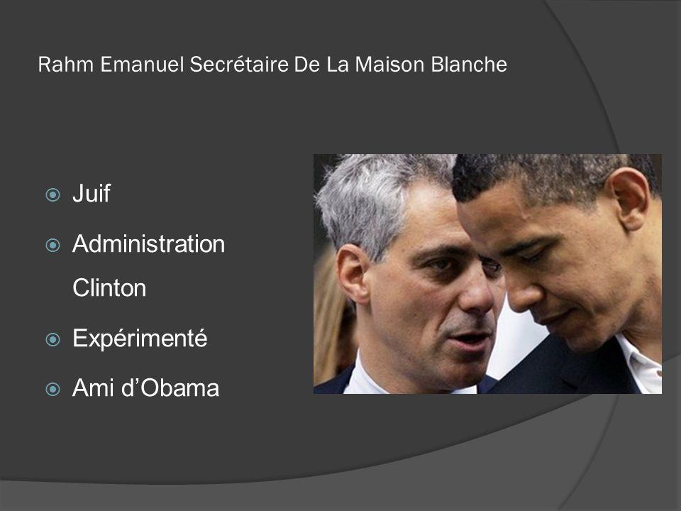 Rahm Emanuel Secrétaire De La Maison Blanche Juif Administration Clinton Expérimenté Ami dObama