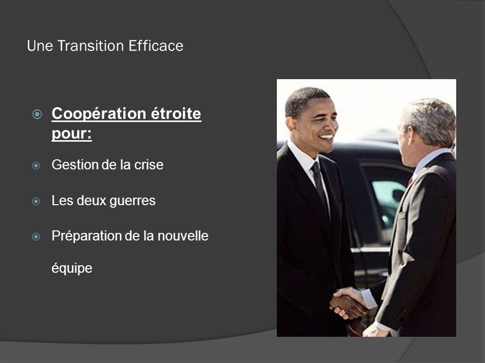 Une Transition Efficace Coopération étroite pour: Gestion de la crise Les deux guerres Préparation de la nouvelle équipe