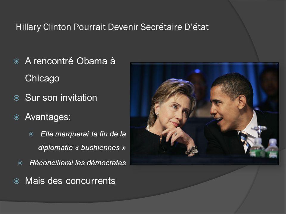 Hillary Clinton Pourrait Devenir Secrétaire Détat A rencontré Obama à Chicago Sur son invitation Avantages: Elle marquerai la fin de la diplomatie « b