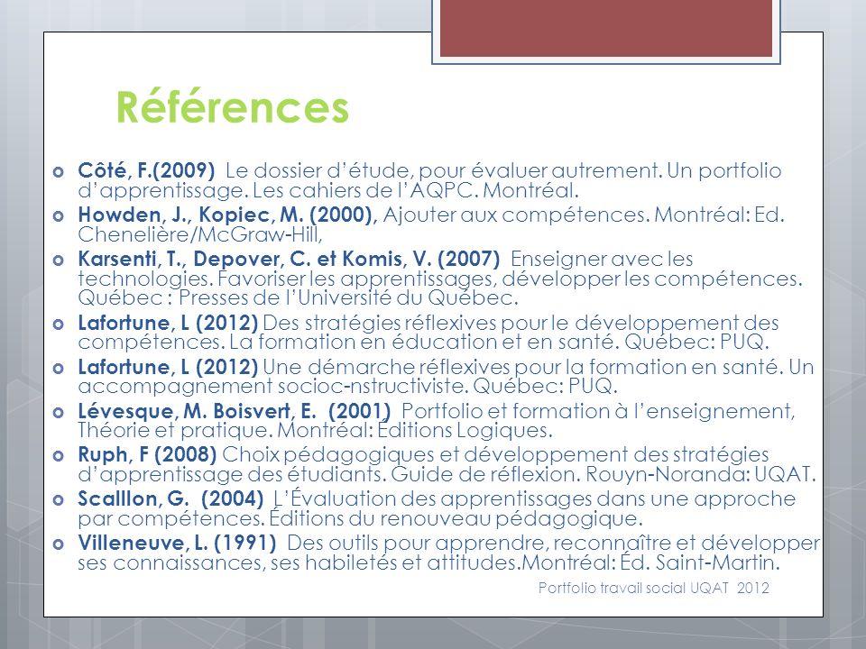 Côté, F.(2009) Le dossier détude, pour évaluer autrement. Un portfolio dapprentissage. Les cahiers de lAQPC. Montréal. Howden, J., Kopiec, M. (2000),