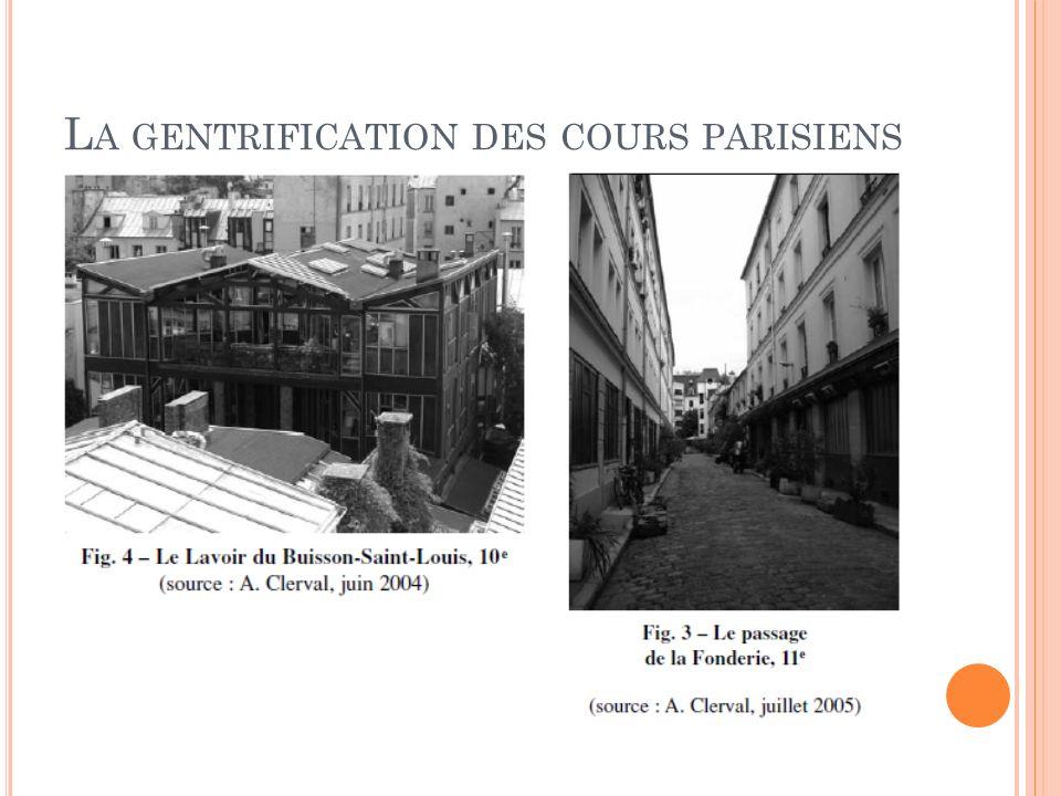 L A GENTRIFICATION DES COURS PARISIENS