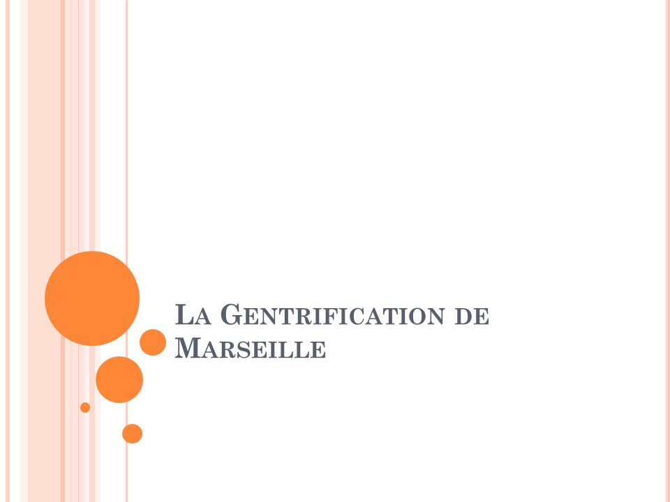 L A G ENTRIFICATION DE M ARSEILLE