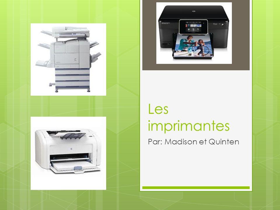 Les imprimantes Par: Madison et Quinten