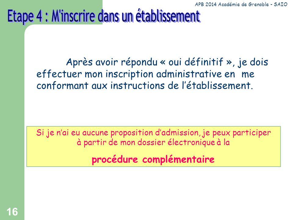 16 Après avoir répondu « oui définitif », je dois effectuer mon inscription administrative en me conformant aux instructions de létablissement.