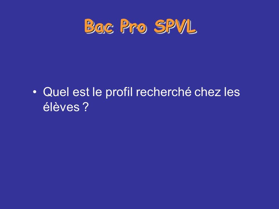 Bac Pro SPVL Quel est le profil recherché chez les élèves ?