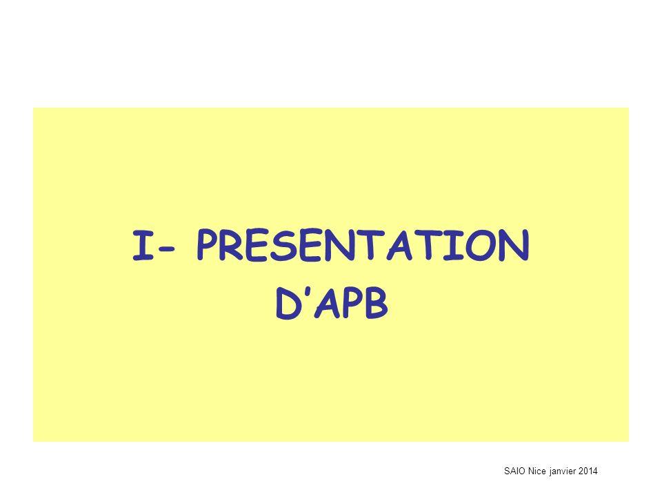 SAIO Nice janvier 2014 I- PRESENTATION DAPB