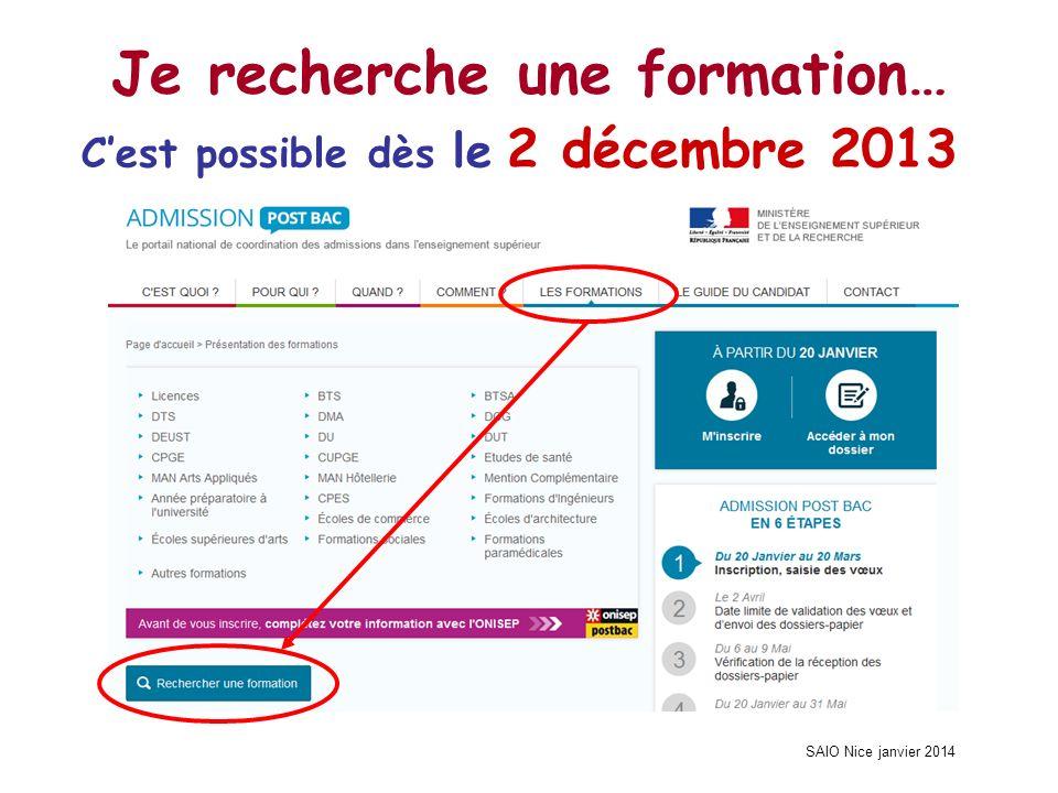 SAIO Nice janvier 2014 Je recherche une formation… Cest possible dès le 2 décembre 2013