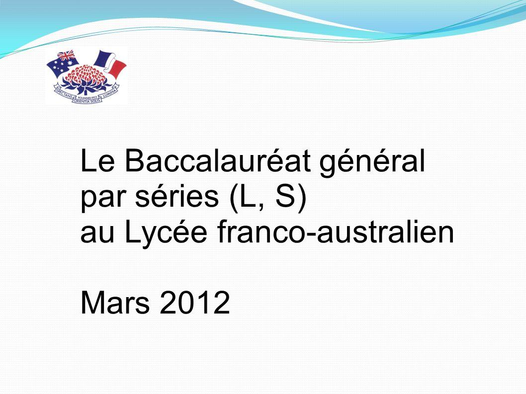 Le Baccalauréat général par séries (L, S) au Lycée franco-australien Mars 2012