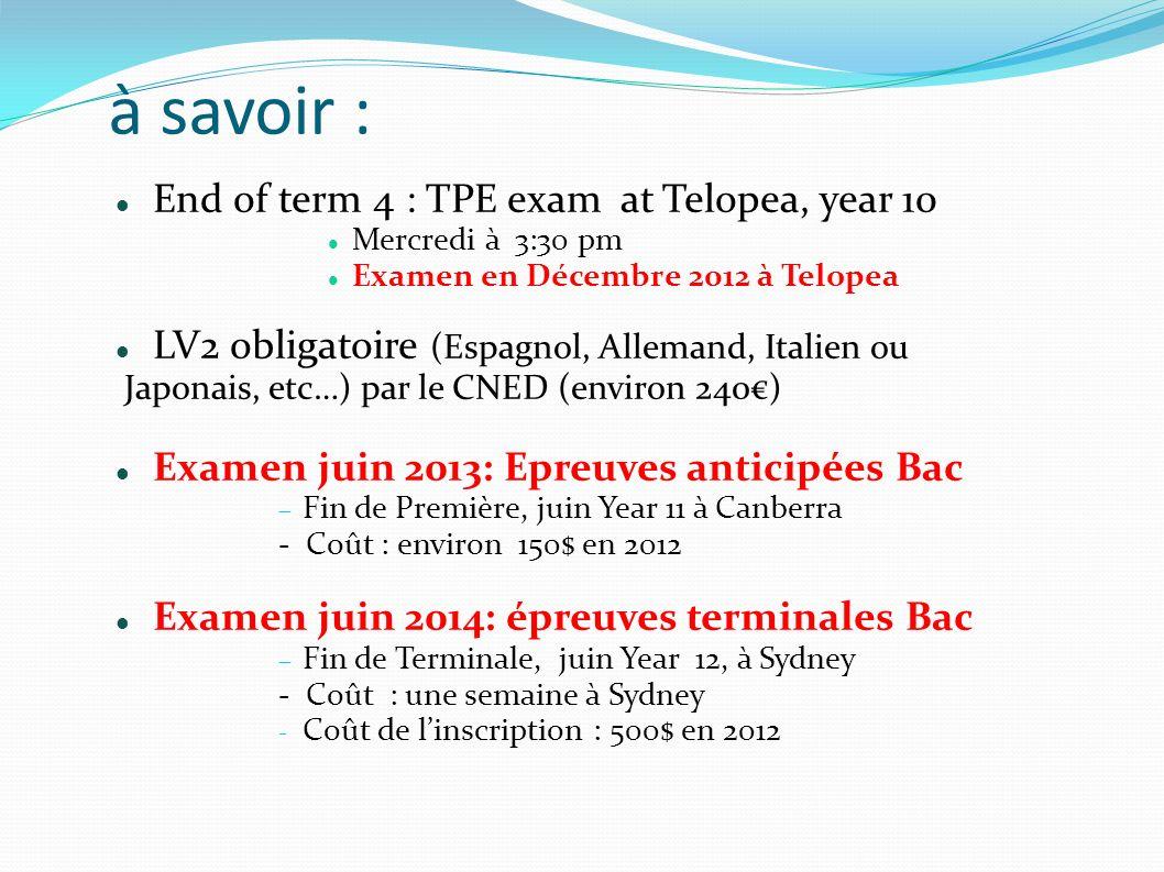 à savoir : End of term 4 : TPE exam at Telopea, year 10 Mercredi à 3:30 pm Examen en Décembre 2012 à Telopea LV2 obligatoire (Espagnol, Allemand, Ital
