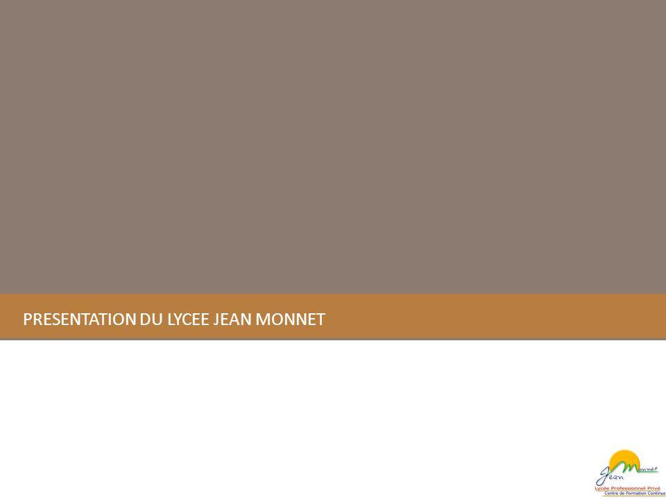 PRESENTATION DU LYCEE JEAN MONNET
