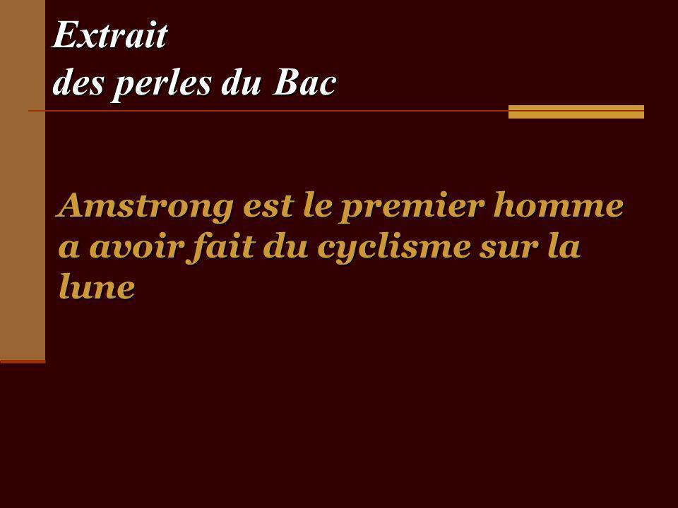 Extrait des perles du Bac Amstrong est le premier homme a avoir fait du cyclisme sur la lune