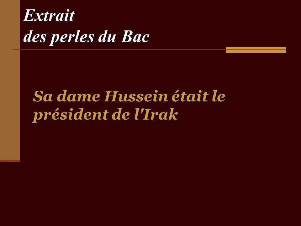 Extrait des perles du Bac Sa dame Hussein était le président de l Irak