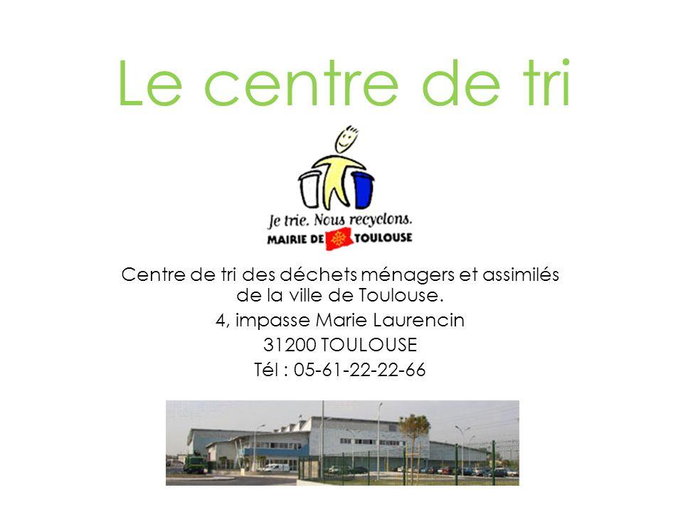 Le centre de tri Centre de tri des déchets ménagers et assimilés de la ville de Toulouse.