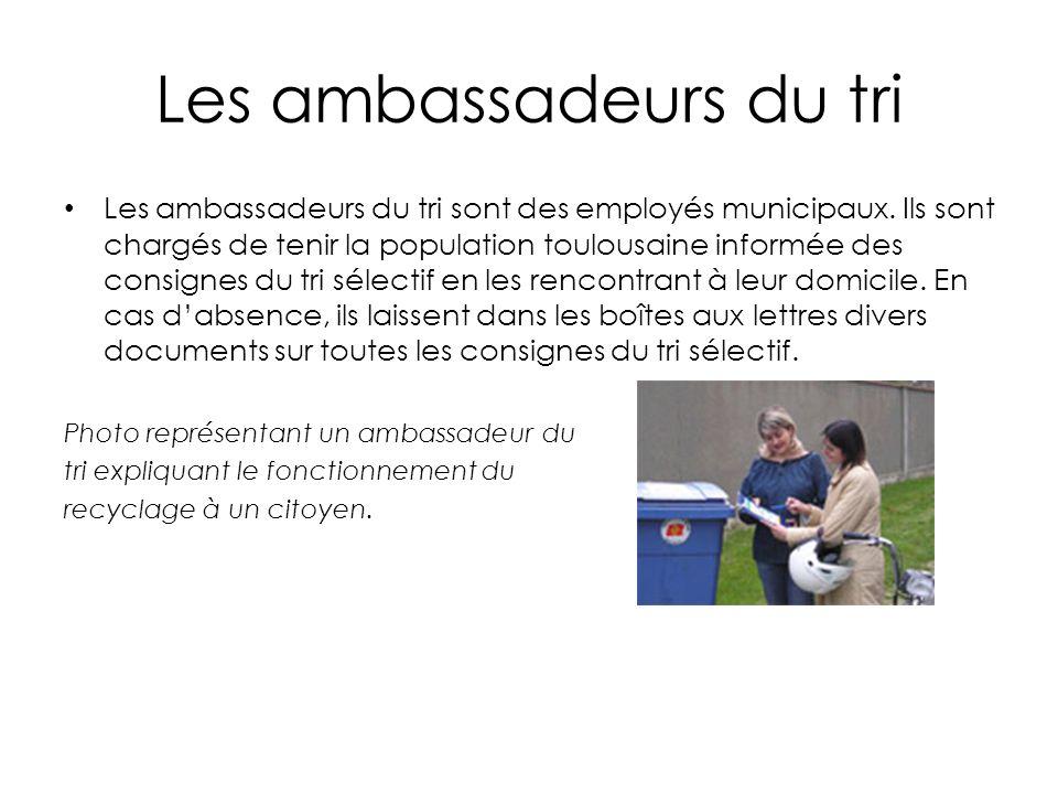 Les ambassadeurs du tri Les ambassadeurs du tri sont des employés municipaux.
