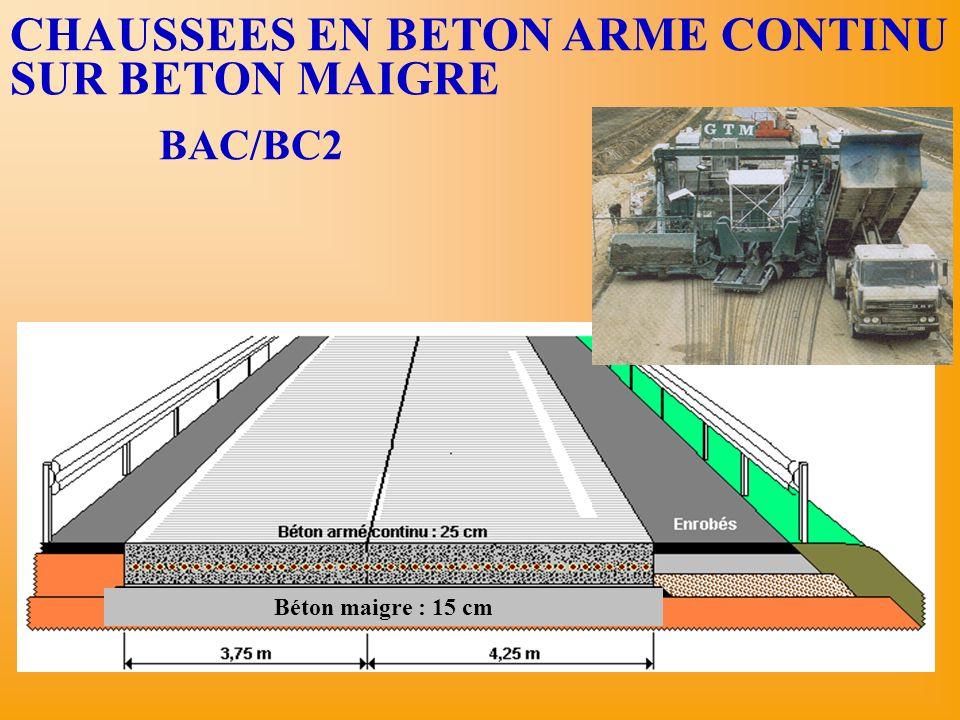 Béton maigre : 15 cm CHAUSSEES EN BETON ARME CONTINU SUR BETON MAIGRE BAC/BC2