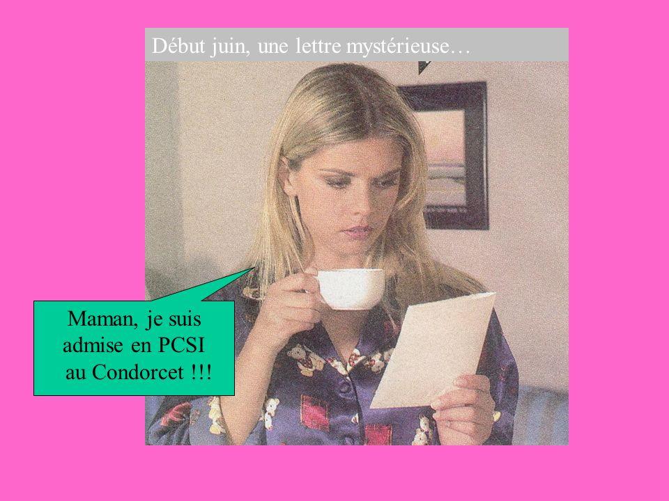 Début juin, une lettre mystérieuse… Maman, je suis admise en PCSI au Condorcet !!!