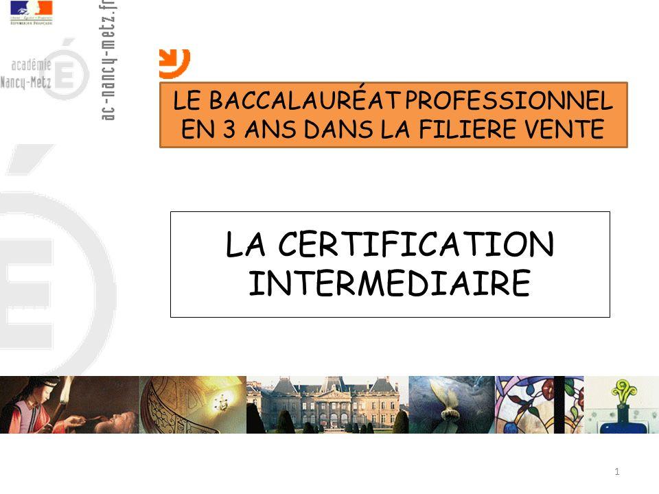 LA CERTIFICATION INTERMEDIAIRE 1 LE BACCALAURÉAT PROFESSIONNEL EN 3 ANS DANS LA FILIERE VENTE