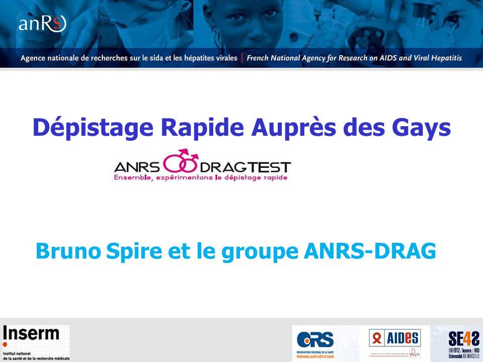 1 Dépistage Rapide Auprès des Gays Bruno Spire et le groupe ANRS-DRAG