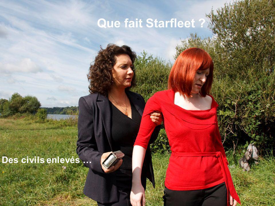 Que fait Starfleet ? Des civils enlevés …